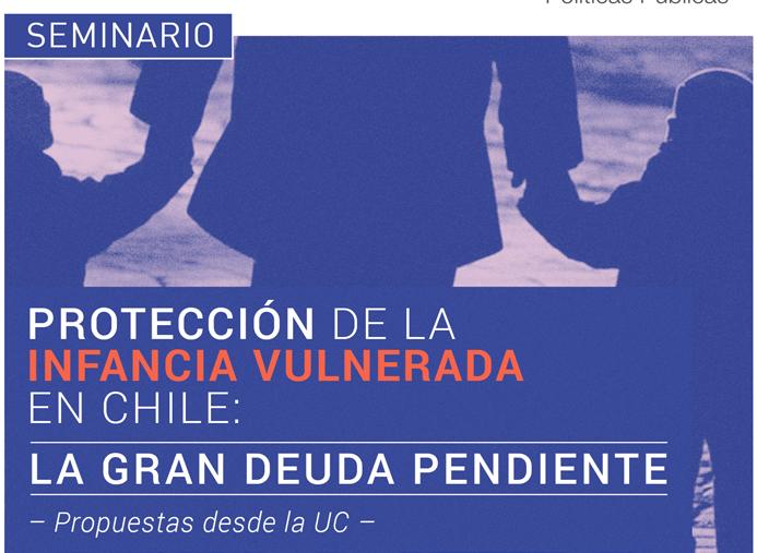 """SEMINARIO: """"Protección a la infancia vulnerada en Chile: la gran deuda pendiente"""""""