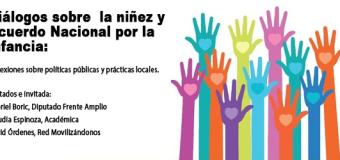 Diálogos sobre  la niñez y Acuerdo Nacional por la infancia:   Reflexiones sobre políticas públicas y prácticas locales.