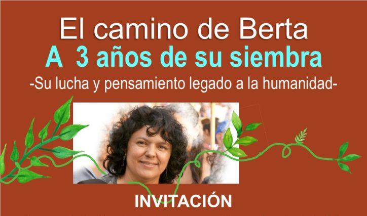 El camino de Berta: A  3 años de su siembra, su lucha y pensamiento legado a la humanidad