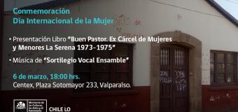Día Internacional de la Mujer: Presentación libro Buen Pastor Ex Cárcel de Mujeres y Menores La Serena 1973-1975